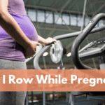 Can I Row While Pregnant?
