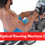 Best Elliptical Rowing Machine Combo