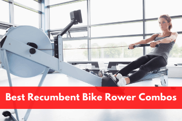 Best Recumbent Bike Rower Combos