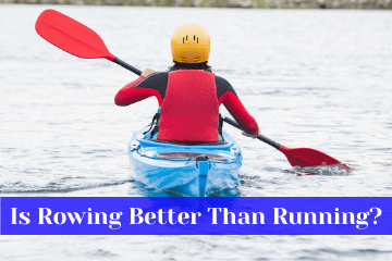 Is Rowing Better Than Running?