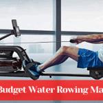 Best Budget Water Rowing Machine
