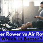 Water Rower vs Air Rower – Which Is Better?