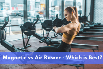 Magnetic vs Air Rower - Which is Best?