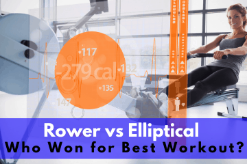 Rower vs Elliptical - Who Won for Best Workout?