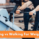 Rowing vs Walking For Weight Loss