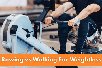 Rowing vs Walking For Weightloss