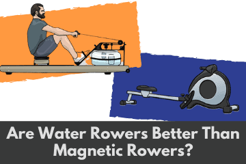 Are Water Rowing Machines Better Than Magnetic Rower Machines