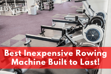Best Inexpensive Rowing Machine Built to Last!