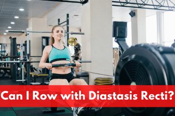 Can I Row with Diastasis Recti