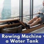 Best Rowing Machine with a Water Tank: Our Top 7 Rowers!