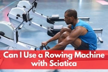 Are rowing machines good for sciatica?