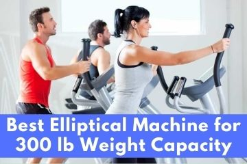 elliptical 300 lb weight capacity