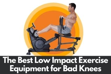 exercise equipment for bad knees and low impact cardio machines for bad knees