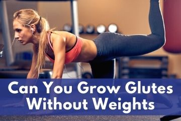 Can You Grow Glutes Without Weights