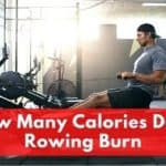 How Many Calories Does Rowing Burn?