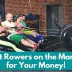 Best Rowers on the Market for Your Money!