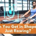 Can You Get in Shape by Just Rowing?