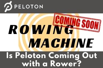 Is Peloton Coming Out with a Rower