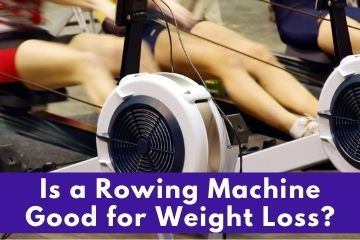 Is a Rowing Machine Good for Weight Loss