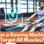 Can a Rowing Machine Target All Muscles?