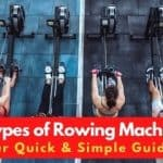 4 Types of Rowing Machines: Our Quick & Simple Guide