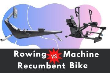 rowing machine vs recumbent bike