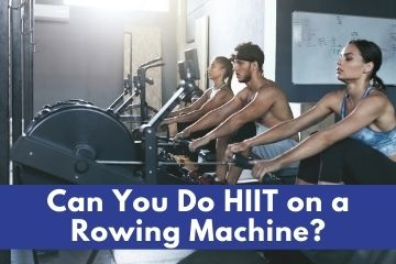 can you do hiit on a rower