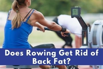 does rowing get rid of back fat